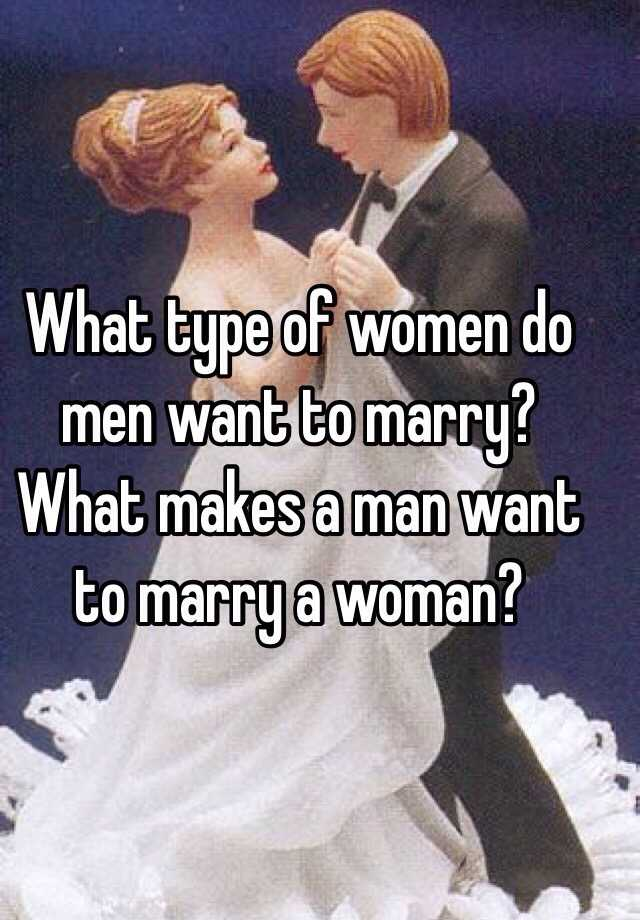 what makes a man want to marry