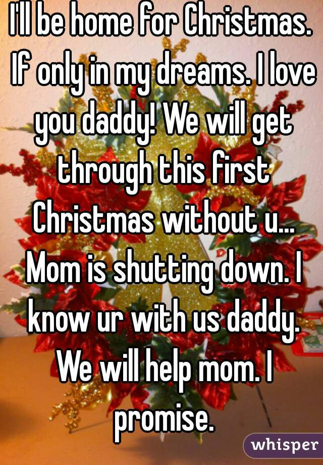 ill be home for christmas if only in my dreams i love - I Will Be Home For Christmas