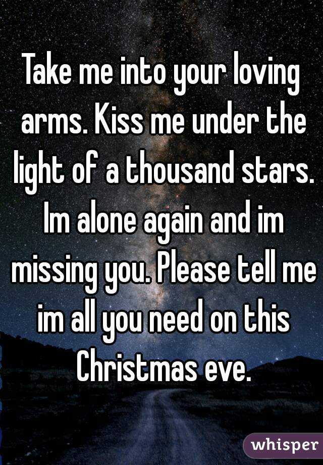 take me into your loving arms kiss me under the light of a thousand stars
