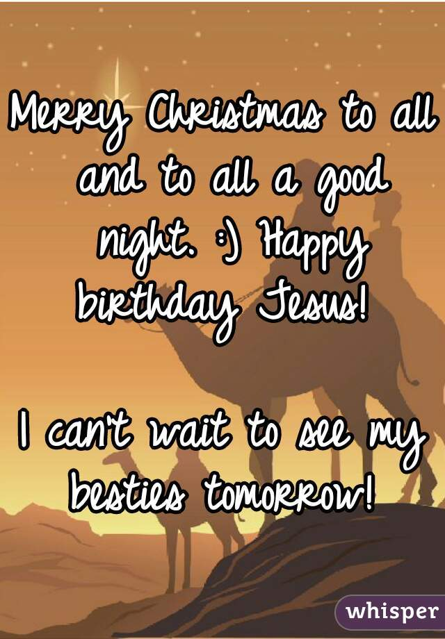 merry christmas to all and to all a good night happy birthday jesus - Merry Christmas To All And To All A Good Night