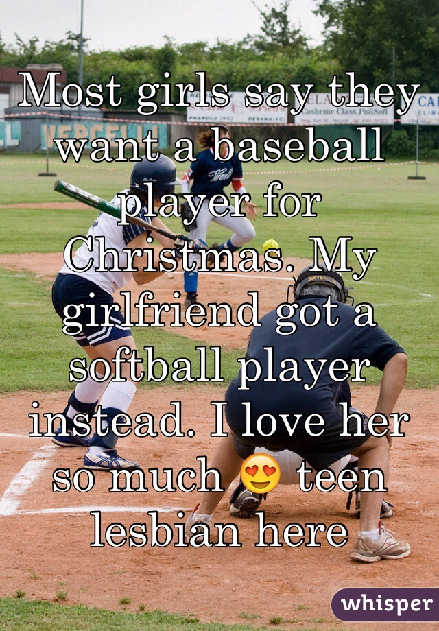 most girls say they want a baseball player for christmas my girlfriend got a softball player - What Do Teenage Girls Want For Christmas