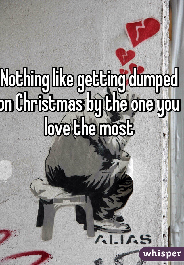 being dumped by someone you love