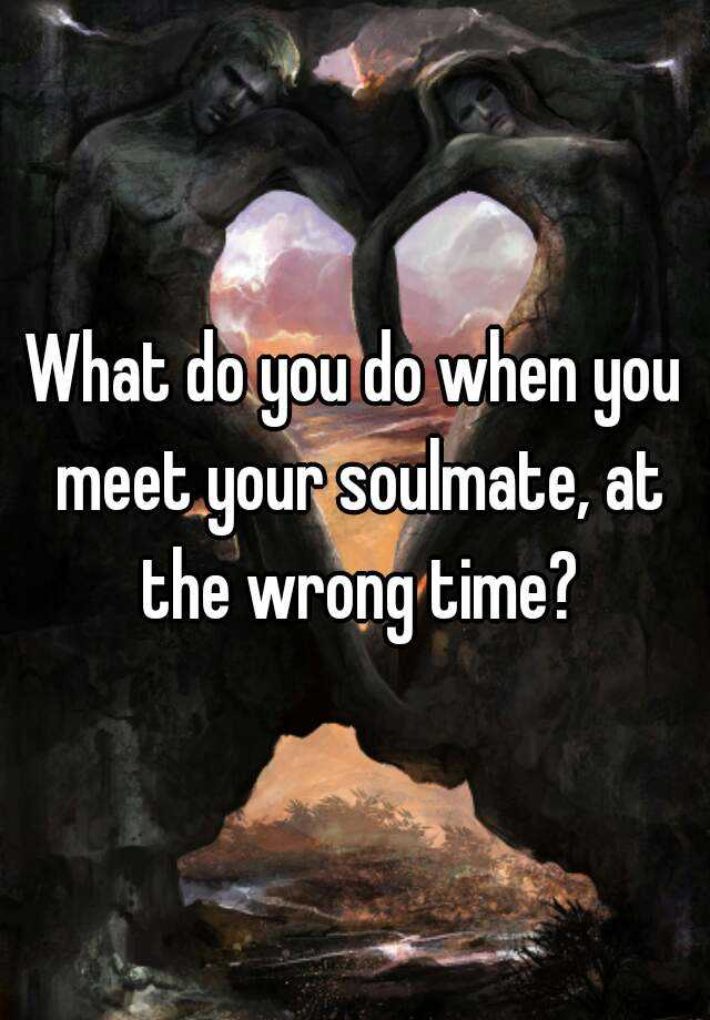 when soulmates meet at the wrong time