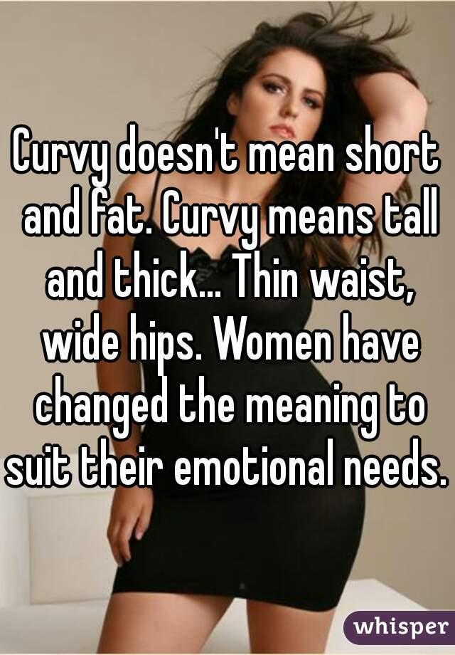 Remarkable, slim waist wide hips