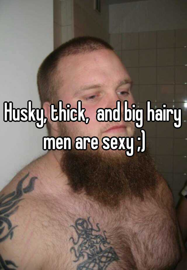 Thanks for big and hairy men