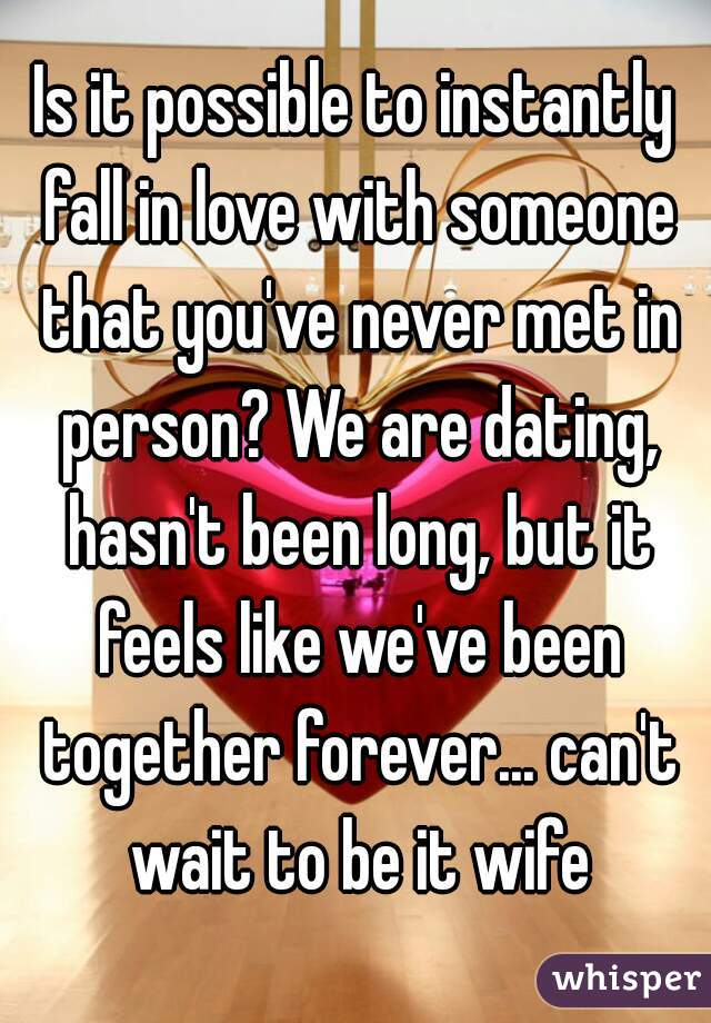 Dating someone you ve never met