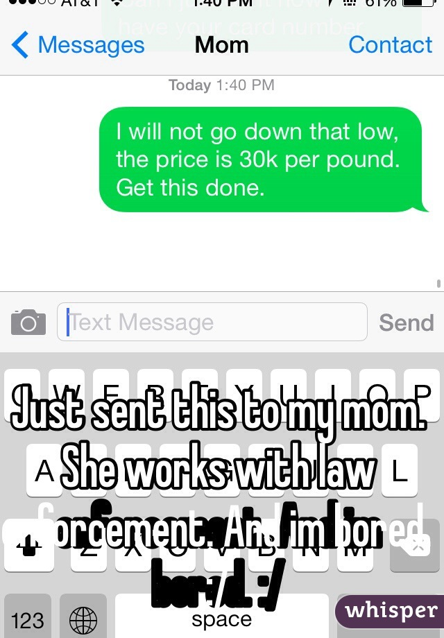 Just sent this to my mom. She works with law enforcement. And im bored. :/