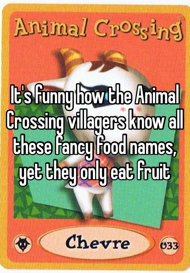 Its Funny How The Animal Crossing Villagers Know All These Fancy