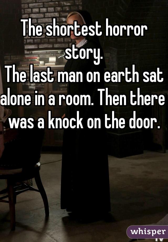 Shortest horror story knock