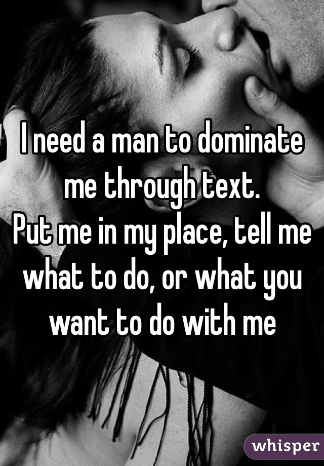 How to dominate a man over text