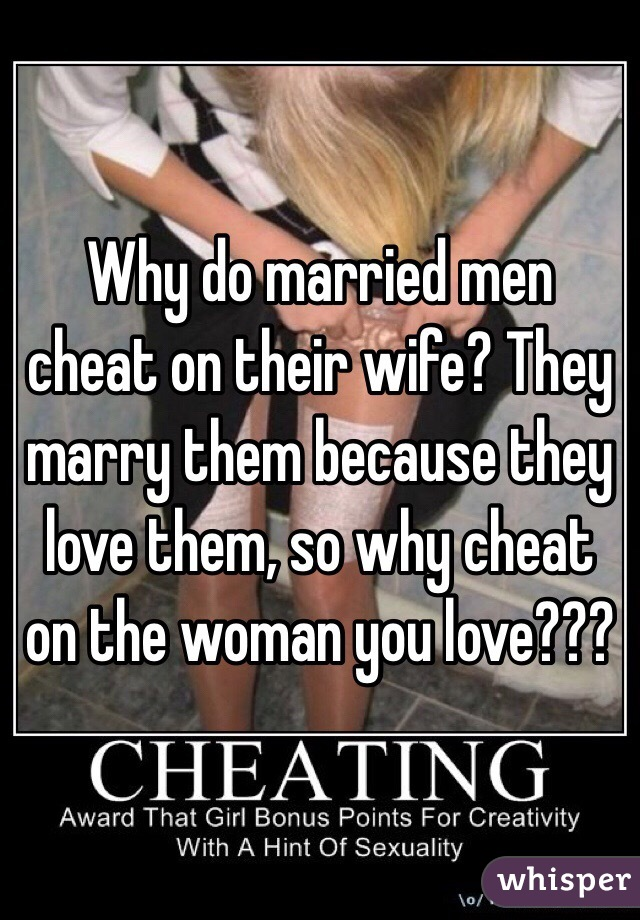 Why married guys cheat