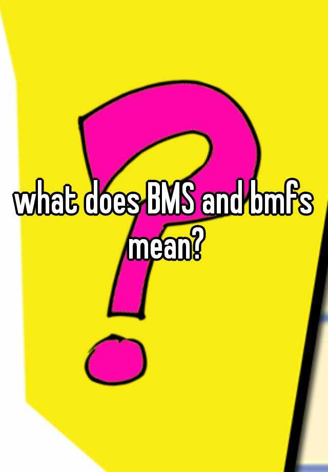 Whats does bms stand for