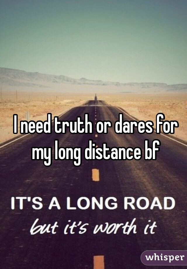 Long distance truth or dare