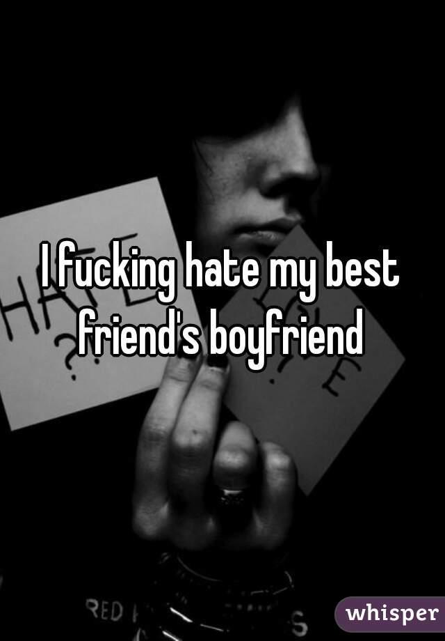 friends My boyfriend best