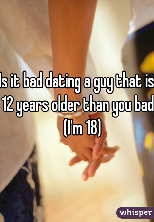 is dating a guy 3 years older than you bad