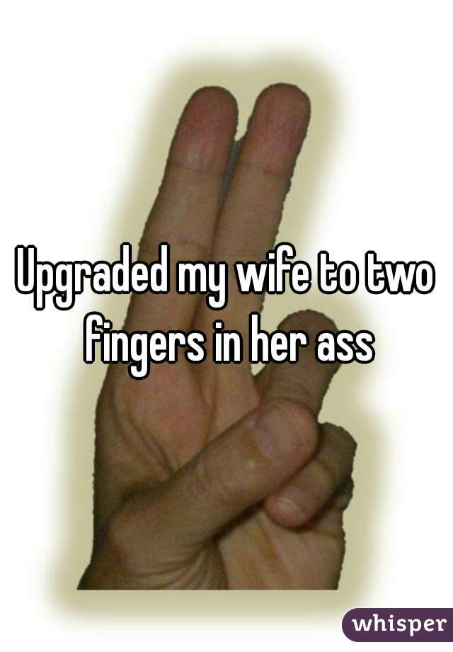 Mine the fingers in my ass thanks