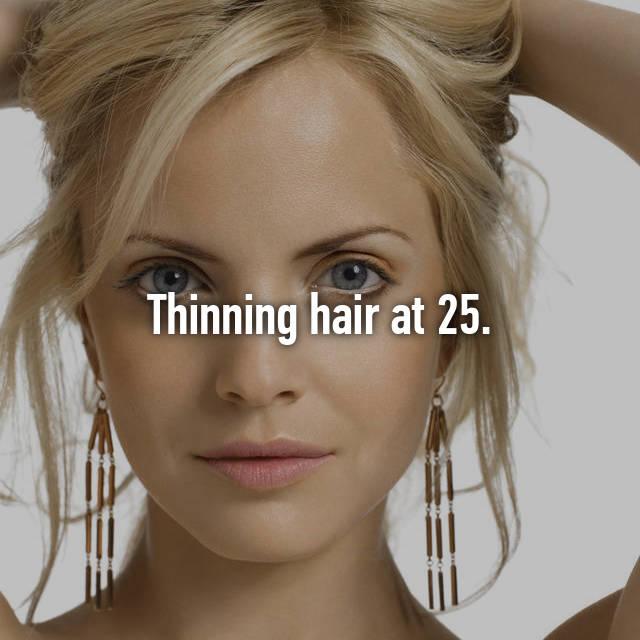 Thinning hair at 25.