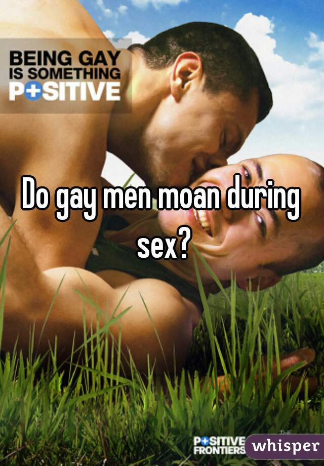 Gay men having sex and groaning