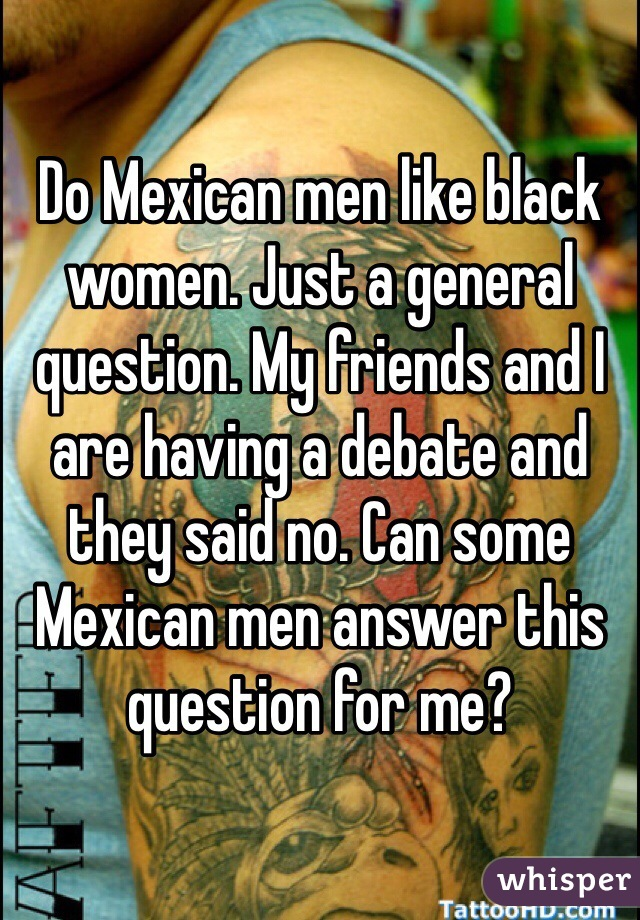 Mexican women like black men
