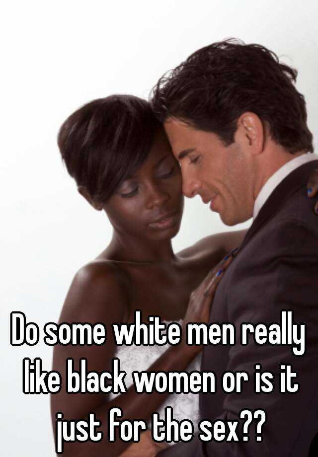 Black like man sex who woman