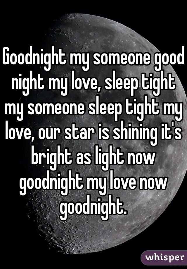 goodnight my someone good night my love sleep tight my someone sleep tight my love