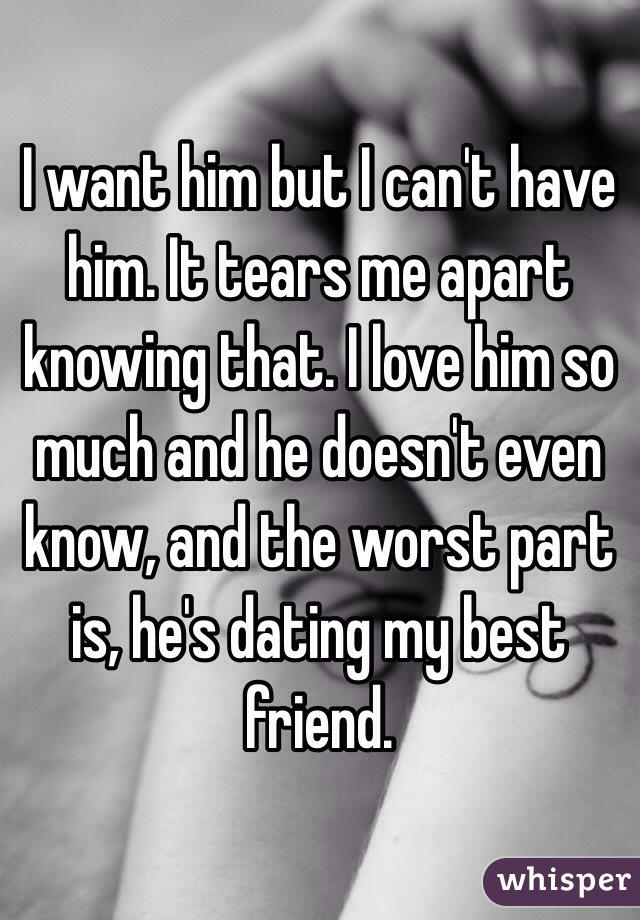i love him but hes dating my best friend