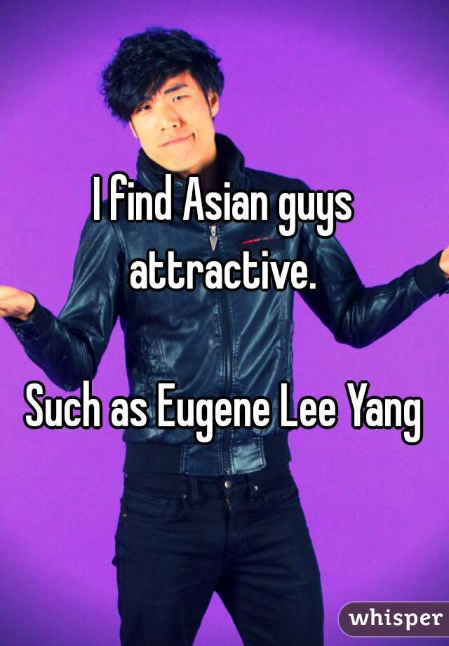 Do you find asian guys attractive