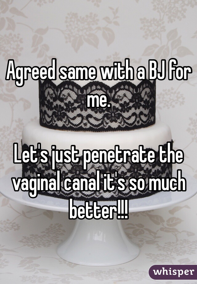 Vaginal and penetrate