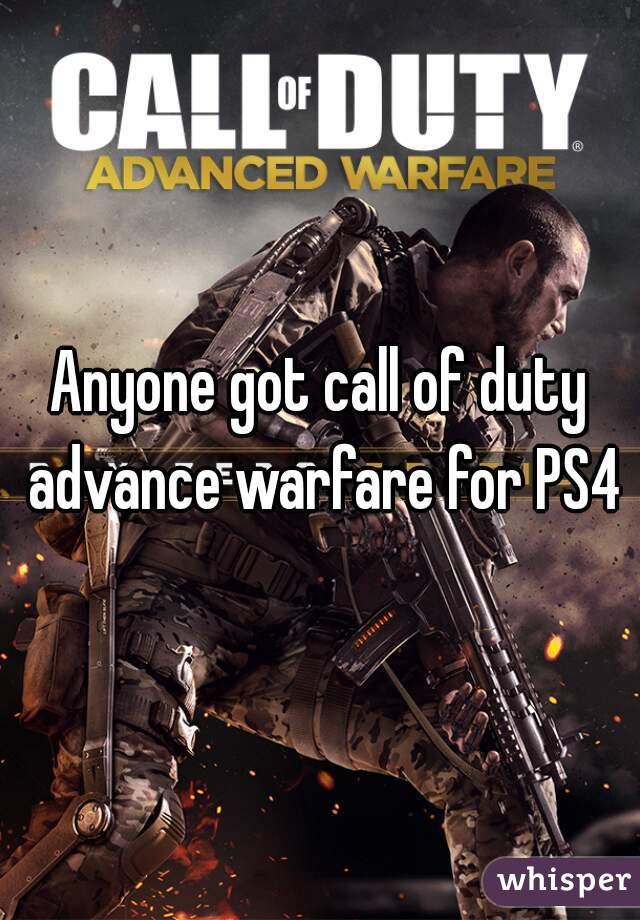 Anyone got call of duty advance warfare for PS4