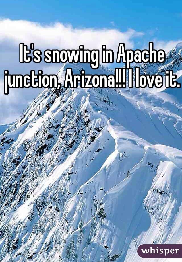 It's snowing in Apache junction, Arizona!!! I love it.