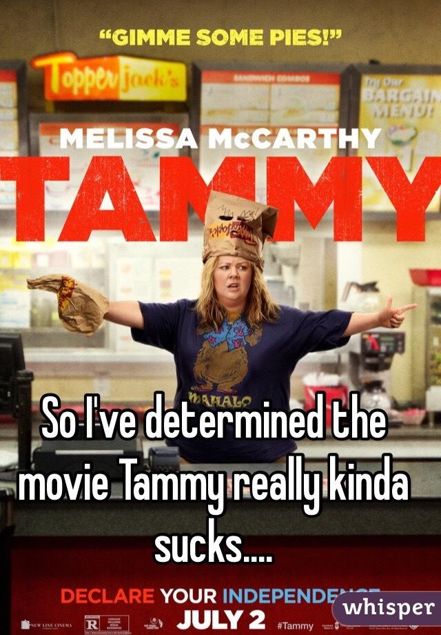 So I've determined the movie Tammy really kinda sucks....