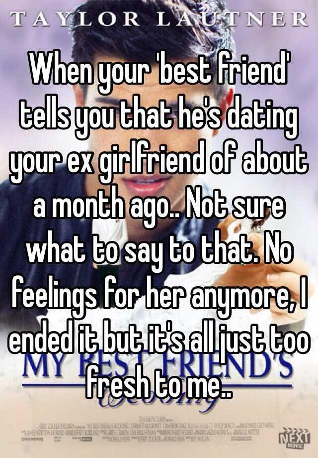 Ex Girlfriend Dating Your Best Friend