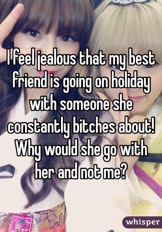 I Feel Jealous Of My Friend