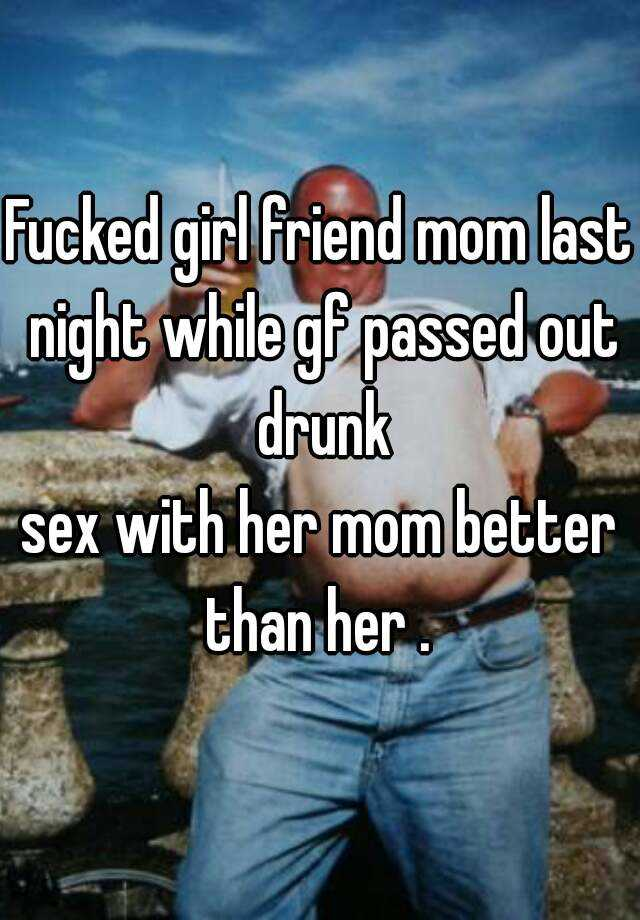 sex Drunk out mom passed