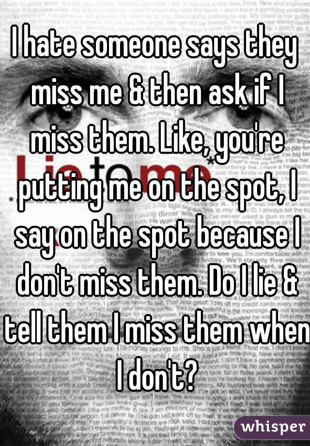 What To Say If Someone Says I Miss You