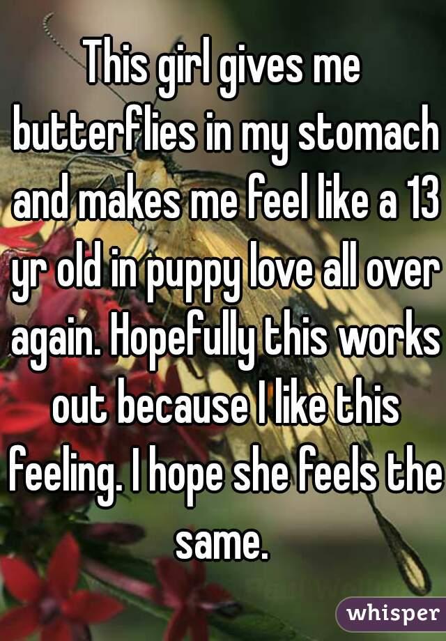 feeling butterflies in my stomach