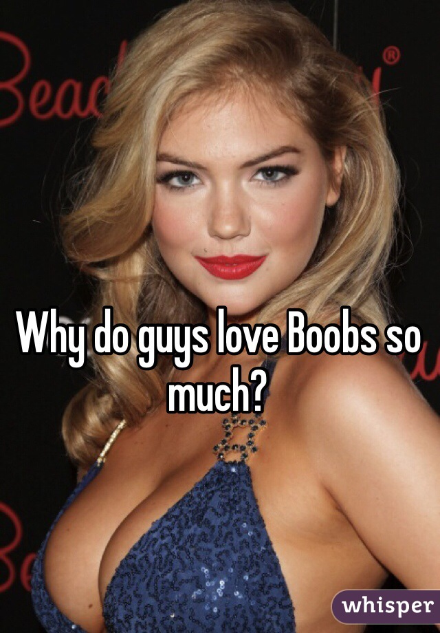why do i love boobs
