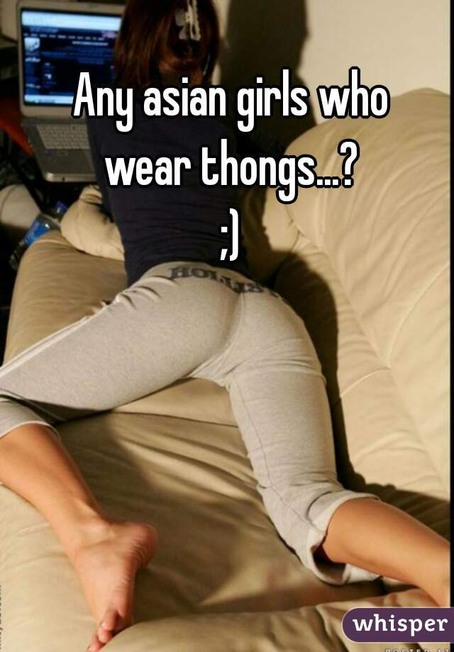 Asian chicks in thongs