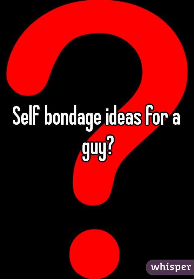 Bondage ideas self Long Distance