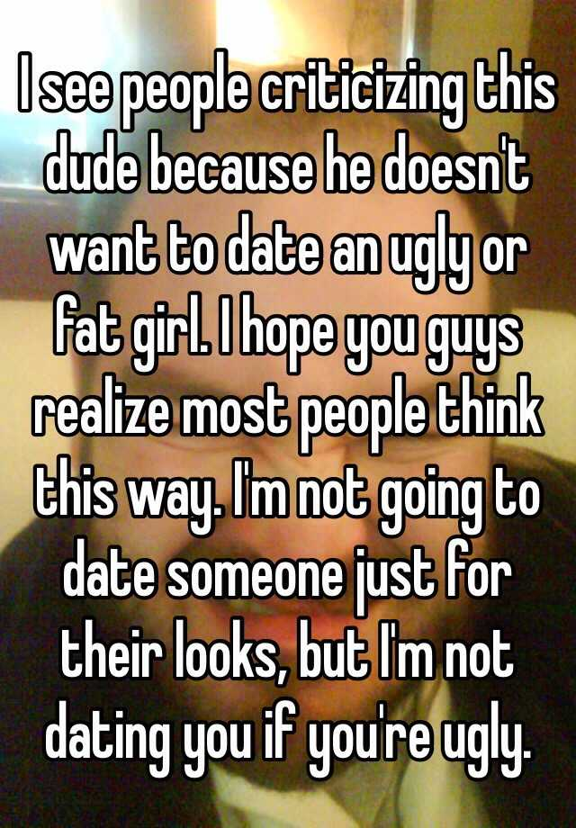 Someone Not Looks Of Dating Because