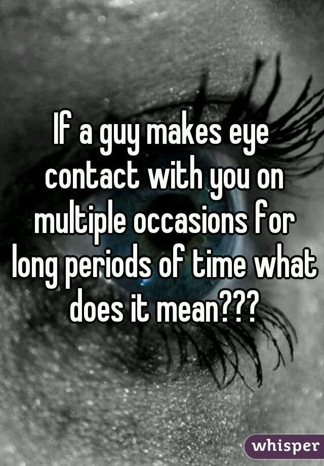 What does eye contact mean to a guy