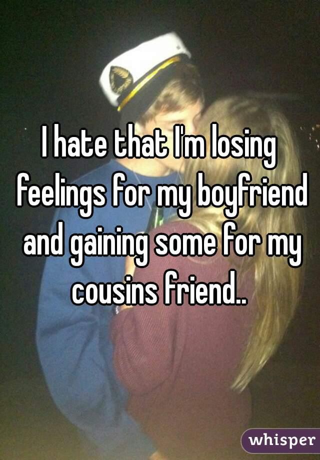 why am i losing feelings for my boyfriend