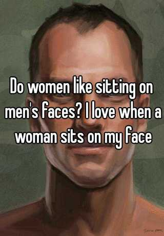 Why do men like women to sit on their face