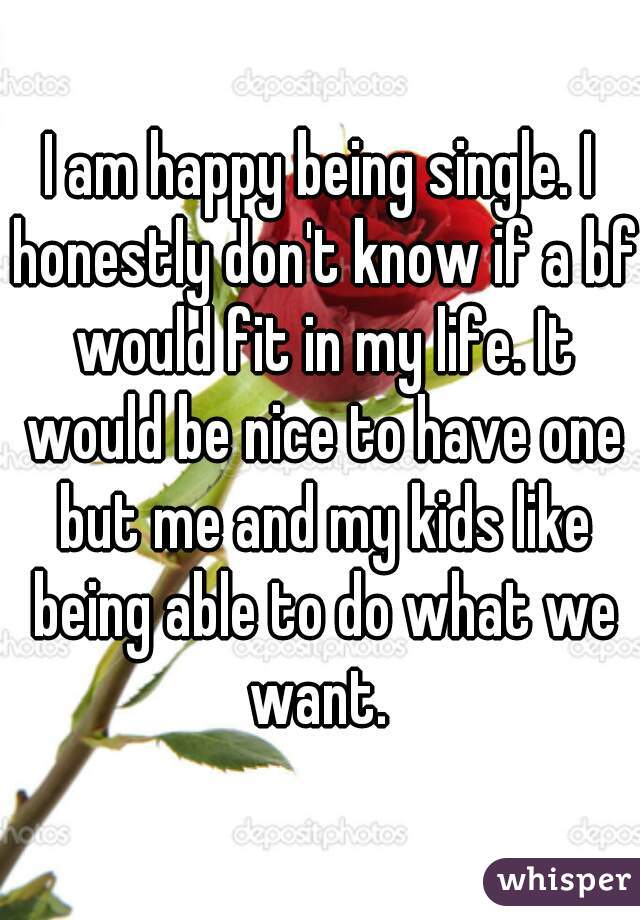 Happy i to single am be Are You