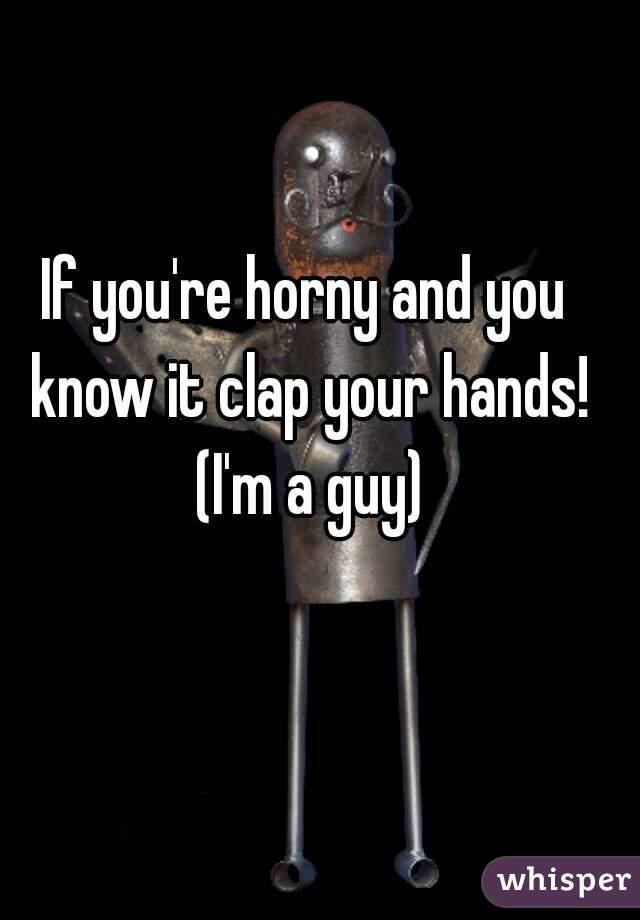 How Do U Know When Ur Horny