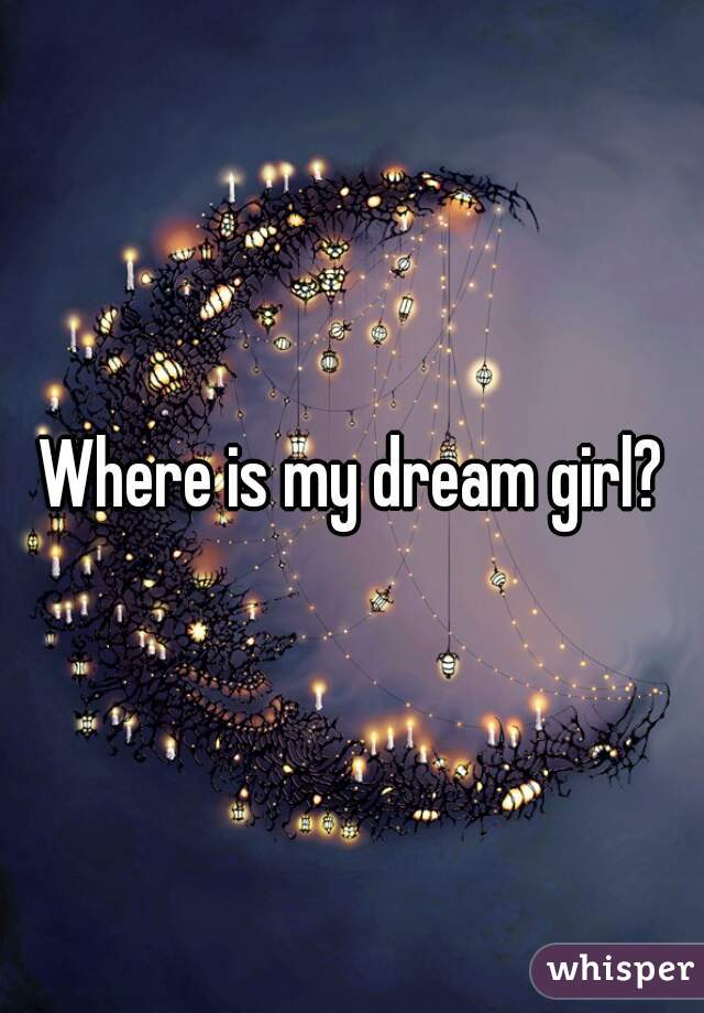 where is my dream girl