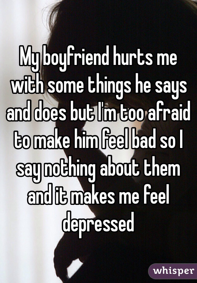 My boyfriend makes me feel depressed