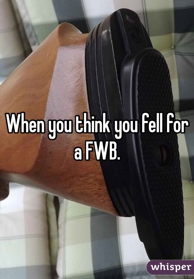 When you think you fell for a FWB.