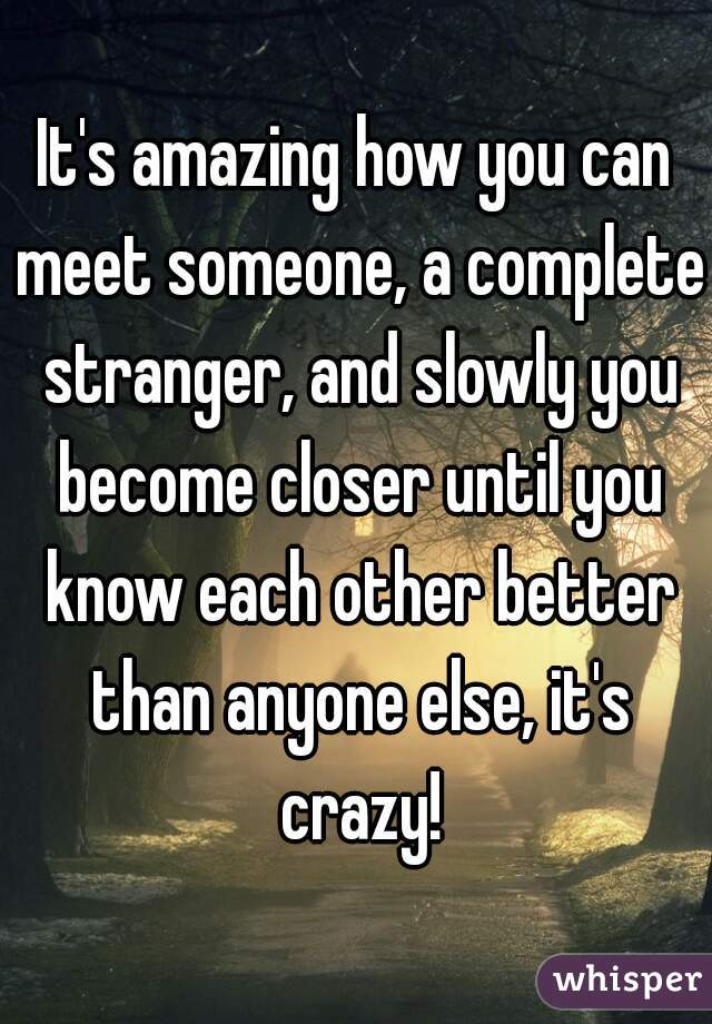 when you meet someone amazing
