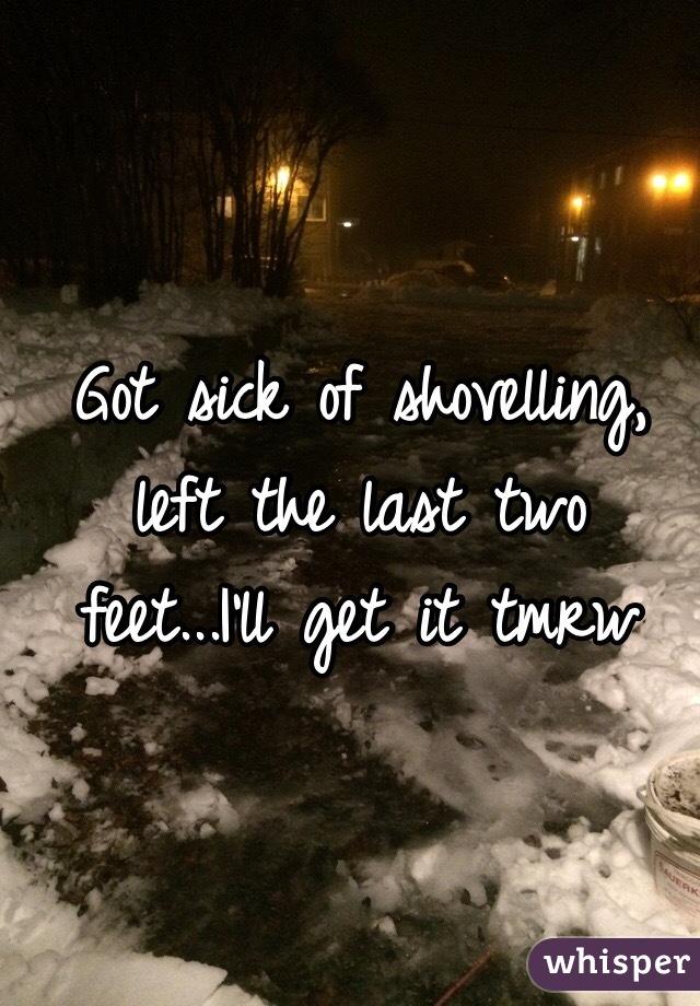Got sick of shovelling, left the last two feet...I'll get it tmrw
